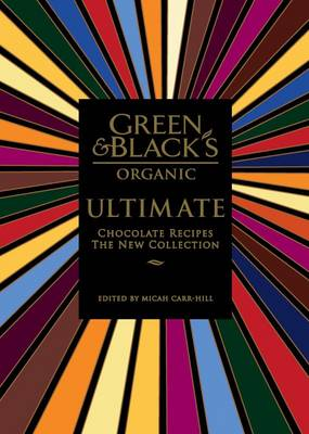 Green and Blacks Ultimate Chocolate Recipes